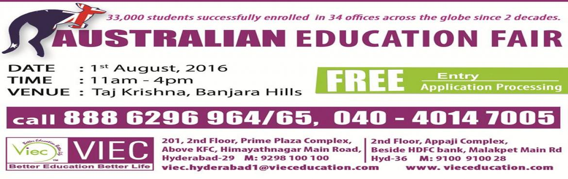 Book Online Tickets for education Fair Australia, Hyderabad. education Fair in Taj Krishna ,, Austrailian University ,, Free registration for November Intake..