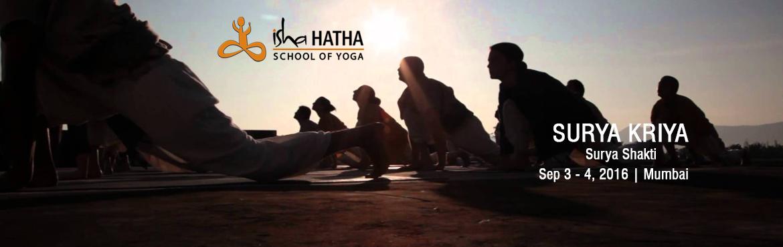 Book Online Tickets for  Learn Surya Shakti + Refine Surya Kriya, Mumbai. Refine Your Surya Kriya Practice + Learn Surya Shakti  Surya Kriya: In depth practice correction to help you refine your Surya Kriya practice. Surya Shakti: Learn a powerful sequence of 18 steps to culture the body to build muscle, become
