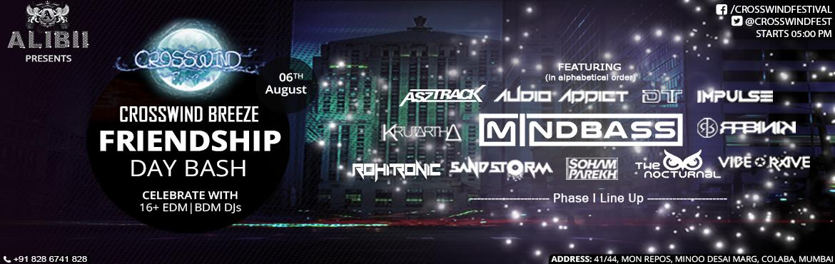 Book Online Tickets for Crosswind Breeze : Friendship Day Bash, , Mumbai. CROSSWIND Festival is back with a Bang ANNOUNCING its NEW EDITION named CROSSWIND Breeze It kickstarts with Pre-Friendship Day Bash Celebrations on Saturday, 6th August \'16. Come celebrate a Breeze of Togetherness and spread the Love of Friendship t