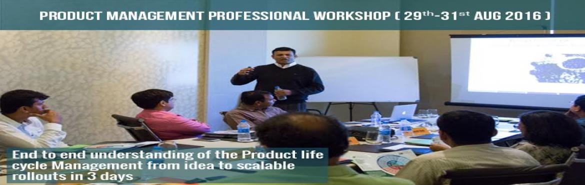 Book Online Tickets for Product Management Professional Workshop, Bengaluru. Product Management Professional Workshop - End to end understanding of the Product life cycle Management from idea to scalable rollouts in a 3 days workshop.Register Online Today : http://bit.ly/29juPx3Learning Outcomes - - Better