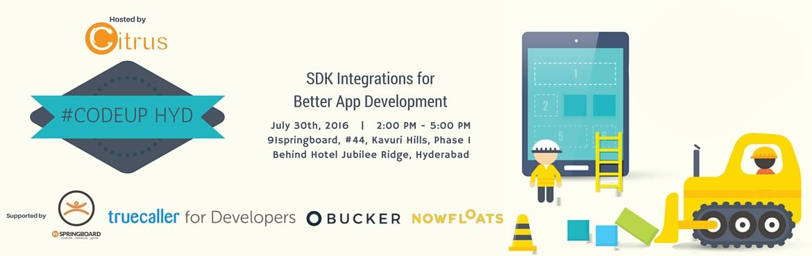 Book Online Tickets for CodeUp Hyderabad - SDK Integrations for , Hyderabad. #CodeUp HYD - SDK Integrations for Better App Development. Hosted by Citrus Pay and Supported by 91springboard.  Citrus Pay invites you to our first edition of CodeUp series in Hyderabad. SDK Integrations for Better Android App Development