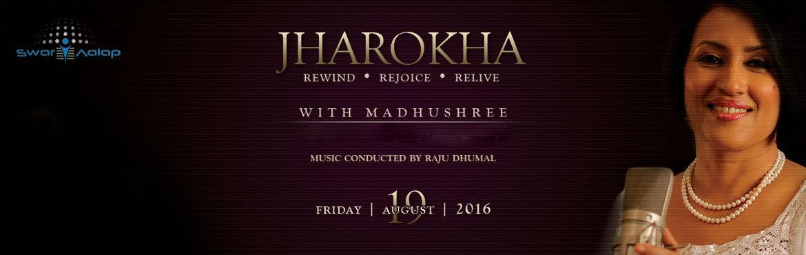 JHAROKHA Rewind - Rejoice - Relive with Madhushree