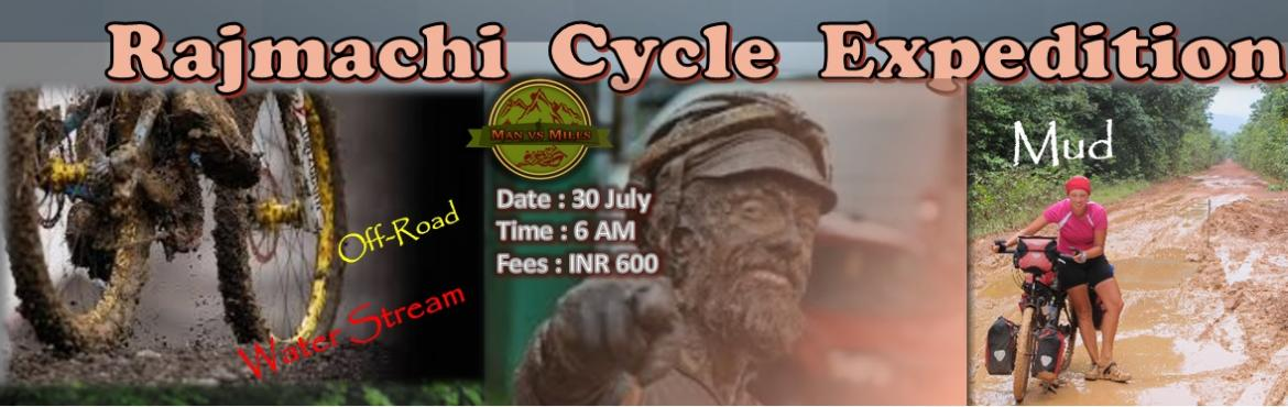 Book Online Tickets for Man Vs Miles Rajmachi Cycling Expedition, Lonavala. Date : 30 July Time : 6 AMFees : INR 600 Includes : Breakfast at Lonavala  lunch at Rajmachi Meeting Point : Pune Railway StationCall Us : 89 83 40 96 34 , 88888 55 972 Event Briefing : All the pa