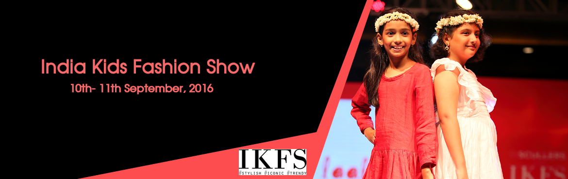 Book Online Tickets for India Kids Fashion Show Mumbai Edition 2, Mumbai. India Kids Fashion Show (IKFS), is a premier fashion showcase for Kids in India. India Kids Fashion Show is coming up with its Mumbai edition which is a 2-day event being held from 10th - 11th Sepetember, 2016 at Mumbai, India. This event showca