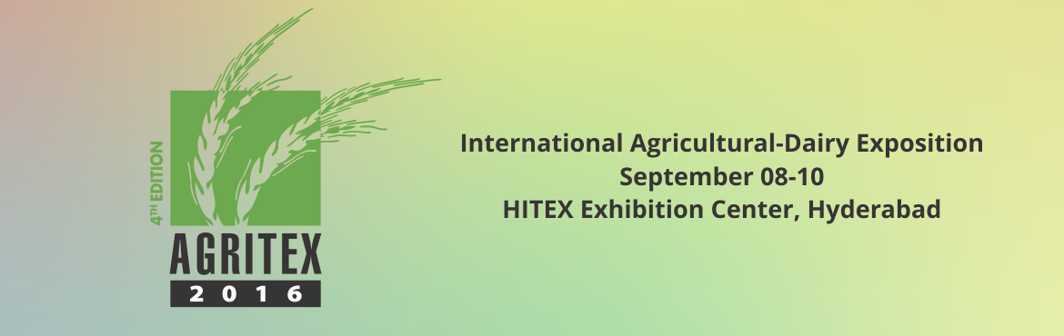 Book Online Tickets for AGRITEX 2016, Hyderabad. Department of Agriculture & Food Processing Industries commends AGRITEX and its Direction Program goals, which focus on and discusses important subjects such as soil fertilization, crop diversification, exports oriented agriculture, increased cro