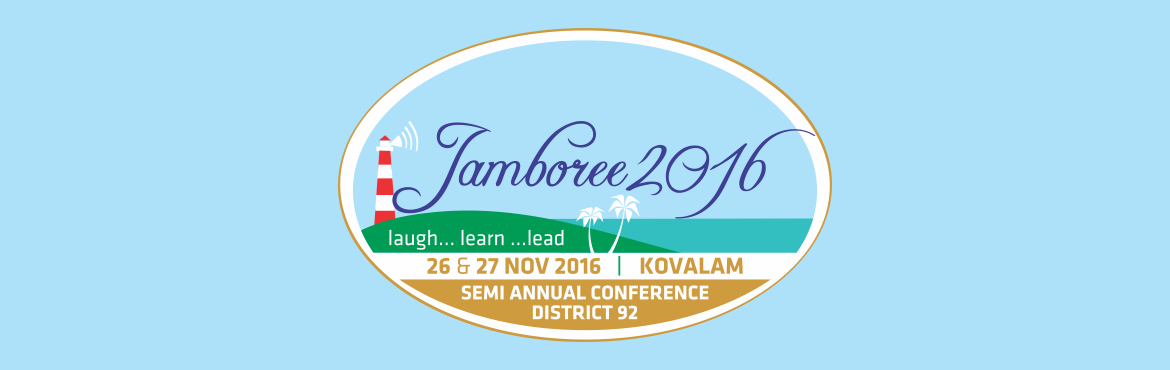 Book Online Tickets for Jamboree 2016, Thiruvanan. The Semi-Annual Conference of Toastmasters International, District 92 – Jamboree 2016 will be held for the very first time in Kovalam, Kerala on November 26 and 27, 2016.   This landmark event will bring together over 400 To