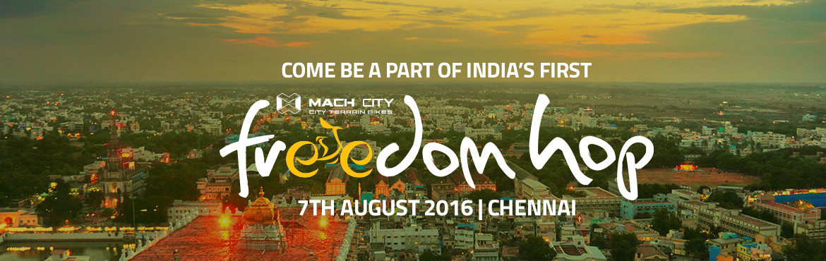 Book Online Tickets for Mach City Freedom Hop - 7th August 2016, Chennai. The Mach City Freedom Hop – Chennai's very own Amazing Race!!  The Freedom Hop is a project to help rediscover the relevance of the well-known and not so well-knownspots in Chennai. Each of which haveabeautif