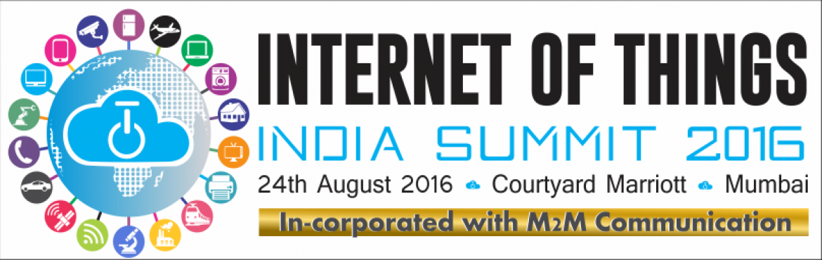 Book Online Tickets for Internet Of Things India Summit 2016, Mumbai. The internet of things and M2M is now growing rapidly and is reaching different verticals and industries. India is one of the countries where a lot of innovation is happening around IoT across different verticals and technologies. The IoT ecosystem i