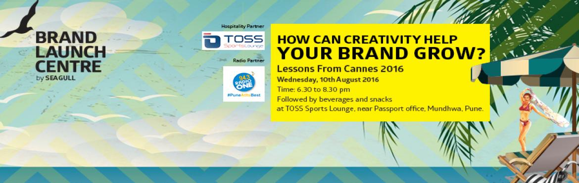 Book Online Tickets for PRESENTING Lessons From Cannes 2016 , Pune. AN INTERACTIVE SESSION THAT WILL HELP YOU BUILD A SUCCESSFUL BRAND  LEARN HOW CREATIVITY AND SIMPLICITY CAN HAVE A GREAT IMPACT ON BRANDING! The Cannes Lions International Festival is undoubtedly the Mecca of creativity. It is here that the most pres