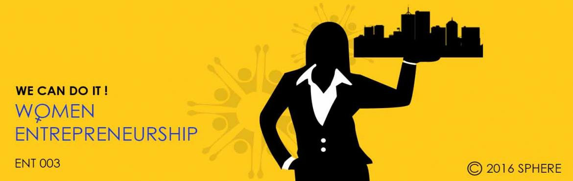 Book Online Tickets for woman entrepreneurship, Bengaluru. This tour will help participants to develop an action based plan for their venture, they will be able to develop simple models to suit their individual business. Gain the insights and skills you need to move purposefully toward the highest levels of