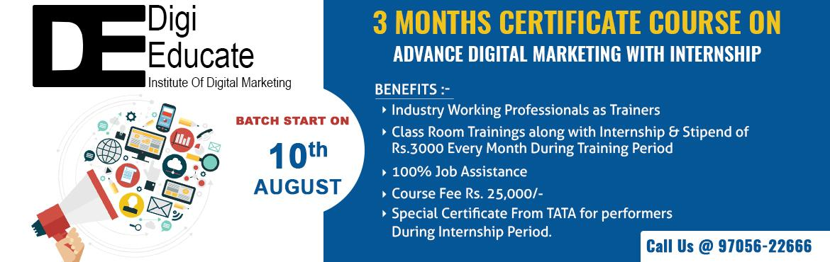 Book Online Tickets for 3 Months Certificate Program on Advance , Hyderabad. Book Your Seat for 3 Months Certificate Program on Advance Digital Marketing with Internship. DigiEducate is a Digital marketing institute started with a vision to empower the students, to develop and learn advanced Digital Marketing skills and