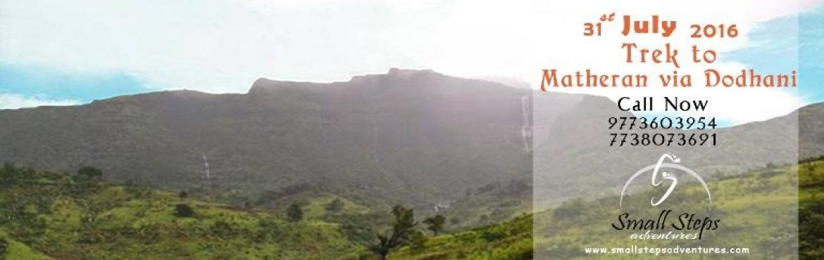 Book Online Tickets for Dodhani Matheran, Matheran. Small Steps Adventures: One day Trek to Dodhani, Matheran on 31st July 2016We at small steps adventures glad to invite for one day trek to Dodhani, matheran on 31st july 2016.Matheran is a hill station in the Raigad district. It is located on the Wes
