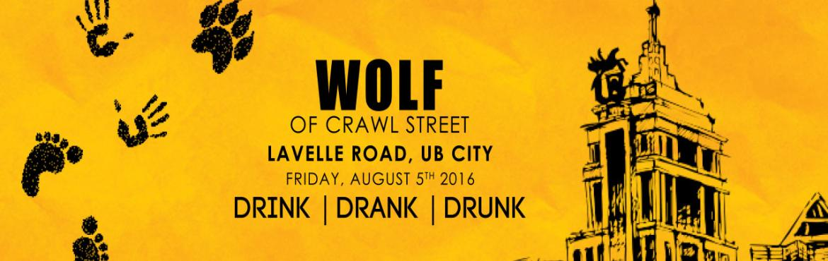 Book Online Tickets for  Wolf of Crawl Street, Bengaluru. The best way to see our city\'s nightlife?By hitting all of the premium watering holes, of course!Were moving The Pub Crawl to the heart of Bengaluru.#WolfOfCrawlStreet finds its way to Lavelle Road, UB City on Friday, August 5th!This time around we\