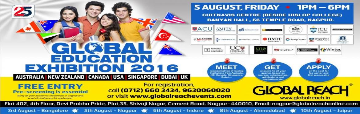 Book Online Tickets for GLOBAL EDUCATION EXHIBITION - 2016, Nagpur. Overseas Education Fair, Meet representatives of leading Institutions from Australia, New Zealand, Canada, Singapore & Dubai...Get answers to all your queries based on courses, scholarships, admissions and institutions etc..APPLY on the spot for