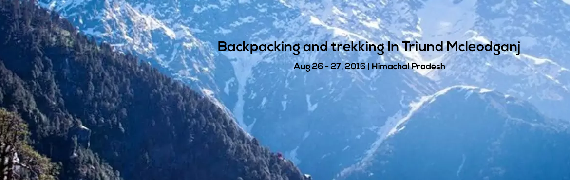 Book Online Tickets for Backpacking and trekking In Triund Mcleo, Dharamshal. McLeod Ganj is a village in the suburbs of Dharamshala, in Kangra district of Himachal Pradesh, India. It has an average elevation of 2,082 metres (6,831 feet). It is situated in the lap of Dhauladhar Range, a branch of the southern outer Himalayas.T