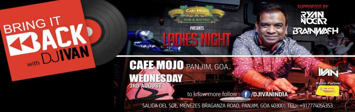 Book Online Tickets for Ladies Night with DjIvan, Panjim. Taking you back to the glory days of Goa\'s clubbing history with an all vinyl set of House Classics this ‪#‎Wednesday‬ at Cafe MOJO Pub & Bistro.‪#‎LadiesNight‬ ‪#‎DJIVAN‬. Be on the Guest List: http://bit.ly/2al4Moa