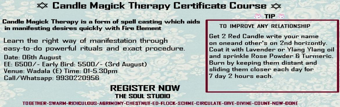 Book Online Tickets for Candle Magick Therapy Certificate Course, Mumbai. CANDLE MAGICK THERAPY CERTIFICATE COURSE Due to High demand, we\'ve come up with another one again in short time!  The Soul Studio Presents,  Candle Therapy Workshop with Mantras .  We all desire positivity, we all desire to be a loved, to be success
