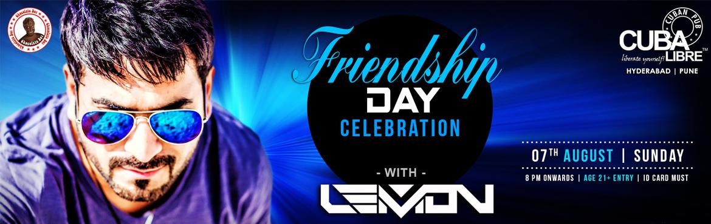 Friendship Day Celebrations With  DJ LEMON @ CUBA LIBRE