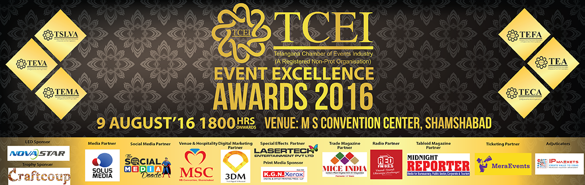 Book Online Tickets for TCEI Event Excellence Awards 2016, Hyderabad. Telengana Chamber of Events Industry presents- \