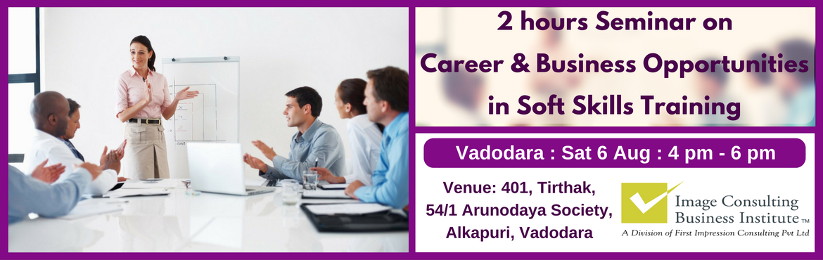Book Online Tickets for ICBI Seminar on Career and Business Oppo, Vadodara. A must attend Seminar for those aspiring to be Certified Soft Skills Trainers.  Soft skills training is one of the biggest needs of the hour and provides excellent career and business opportunity.   About ICBI: Image Consulti