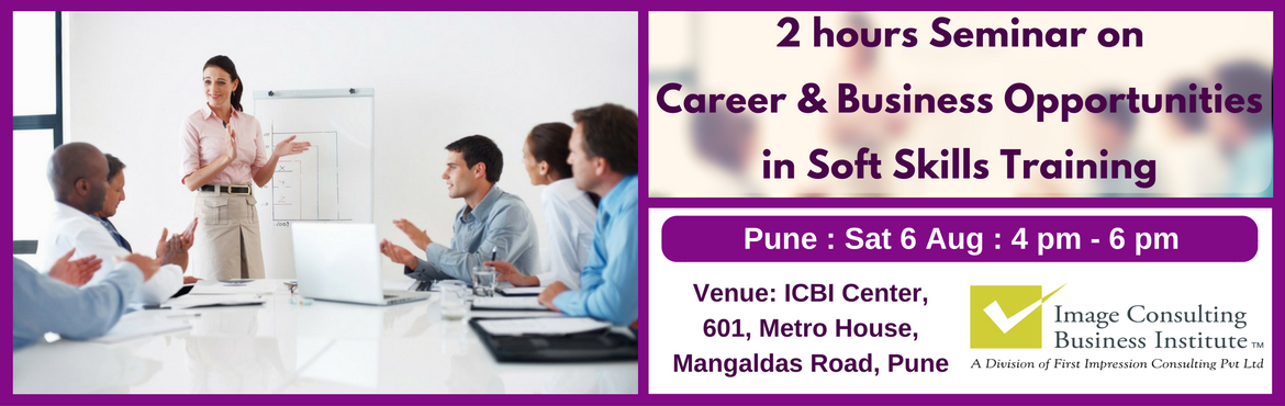 Book Online Tickets for ICBI Seminar on Career and Business Oppo, Pune. A must attend Seminar for those aspiring to be Certified Soft Skills Trainers.  Soft skills training is one of the biggest needs of the hour and provides excellent career and business opportunity.   About ICBI: Image Consulti