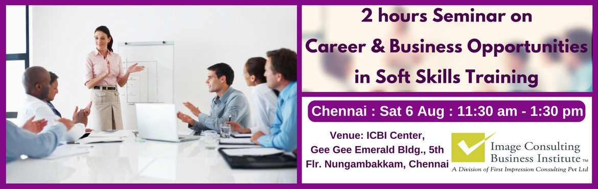 Book Online Tickets for ICBI Seminar on Career and Business Oppo, Chennai. A must attend Seminar for thoseaspiring to be Certified Soft Skills Trainers.Soft skills training is one of the biggest needs of the hour and provides excellent career and business opportunity.  About ICBI:Image Consulti