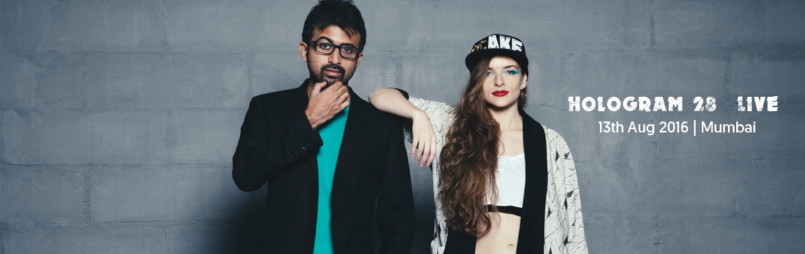 Book Online Tickets for Hologram 28 - Live, Mumbai. Artists:Hologram 28  Hologram 28 is an electro-pop duo comprising of Heather Andrews (London) and Suprateek Chatterjee (Bombay). They take influences from all kinds of electronic music and reinterpret them in their own manner.