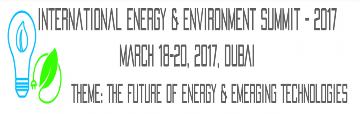 Book Online Tickets for International Energy and Environment Sum, Dubai. The International Energy & Environment Summit - 2016 is being organised by Subhadra Energy to discuss and disseminate on major advances in clean energy technology. The clean technologies now making progress and hence the conference will focu