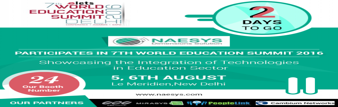 Book Online Tickets for NAESYS joins hands with 7th Elets World , NewDelhi. Heading NAESYS joins hands with 7th elets World Education Summit – 2016 as a Lead Sponsor to showcase its strength in education sector with the help of innovative, customize and affordable solutions such as Campus Management System, Video Confe