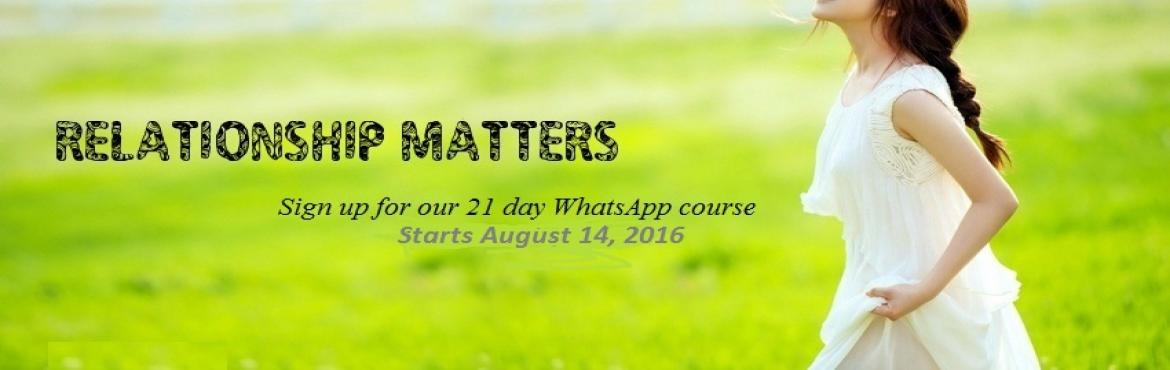 Book Online Tickets for Relationship Matters, Hyderabad.        Announcing our 5th batch of the well-received whatsapp course: RELATIONSHIP MATTERS.Hundreds of people around the world have benefitted from the course.Top 7 reasons you must sign up for \
