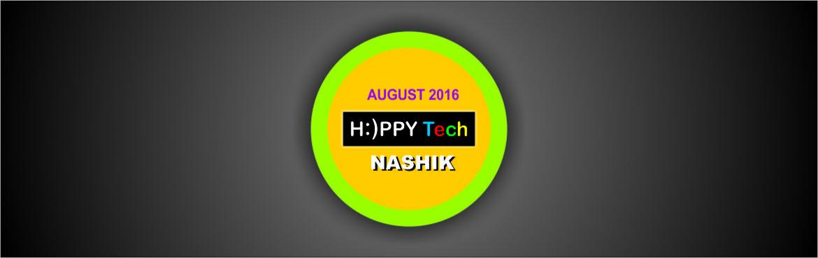 Book Online Tickets for HAPPYTech August 2016, Nashik. * Welcome            H:)PPY Tech is a mission to make people aware about the freely availableInformation & Technology which is helpful for them in their day to day life, work