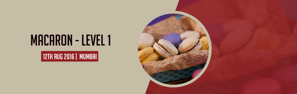 Book Online Tickets for Macaron - Level 1, Mumbai. If you\'ve ever wanted to learn how to make the elusive French Macaron, you\'ve come to the right place! Join us for a 4-hour class where our seasoned chefs will teach you the basics and important technicalities of the authentic French macaron making