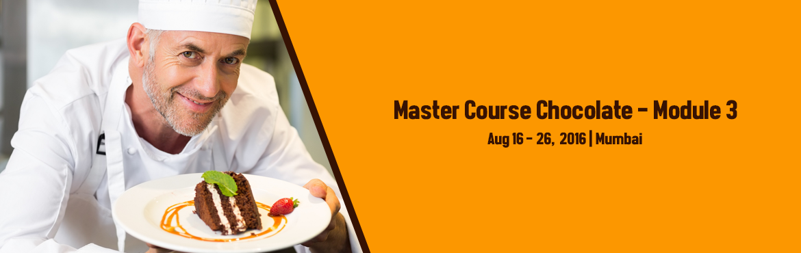 Book Online Tickets for Master Course Chocolate - Module 3, Mumbai. The third module of the chocolate master program will help you to hone your existing chocolate making skills, and adds to your expertise by taking you through a series of addons to chocolate making. With cutting-edge methods like advanced colour spra