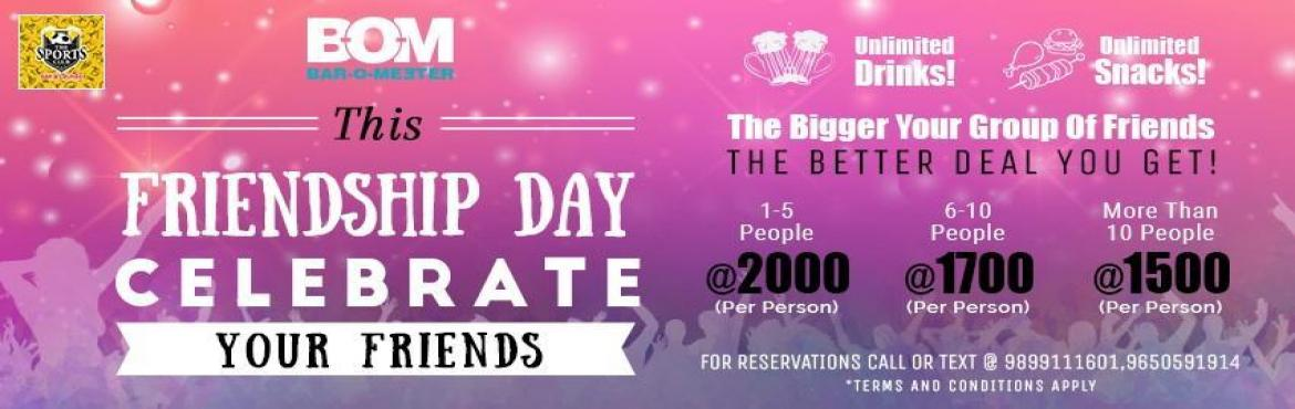 Book Online Tickets for Baromeeter Friendship Day Special, NewDelhi. Deion  This Friendship Day, come celebrate your Friends with Baromeeter! With unlimited drinks, unlimited snacks and foot-tapping music      Chill with your friends on your cozy table or groove with them to the crazy beats at