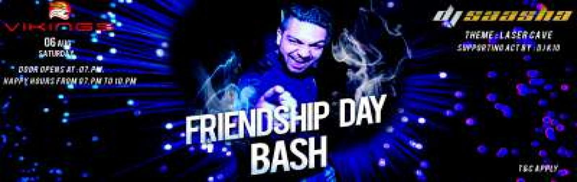 Book Online Tickets for FRIENDSHIP DAY BASH, Mumbai. COMMEMORATING THE MOST CHERISHED MEMORIES OF SCHOOL & COLLEGE DAYS,  THE VENUE CELEBRATES THE TRUE SPIRIT OF FRIENDSHIP ON THIS SPECIAL OCCASION.  WITH A THEME DECOR PLANNED ESPECIALLY FOR YOU AND YOUR BEST BUDDIES, GET GEARED UP TO CEL