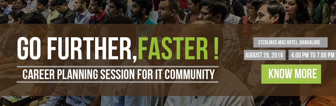 GO FURTHER, FASTER, An Information and Career Planning Session for IT Community