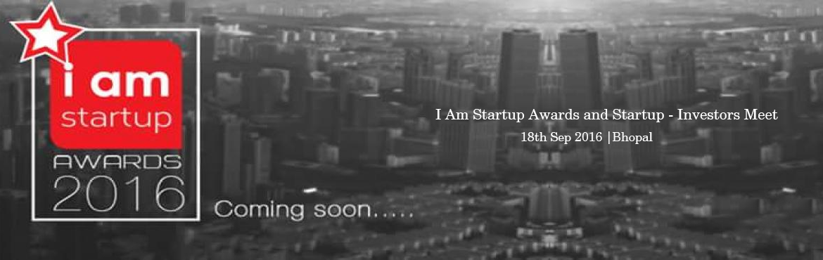 Book Online Tickets for I Am Startup Awards and Startup - Invest, Bhopal. We are currently working on something awesome. Stay tuned!Startups | Investors | Speakers | Media | Stories FIRST ECOSYSTEM FOR MADHYA PRADESH ENTREPRENEURS