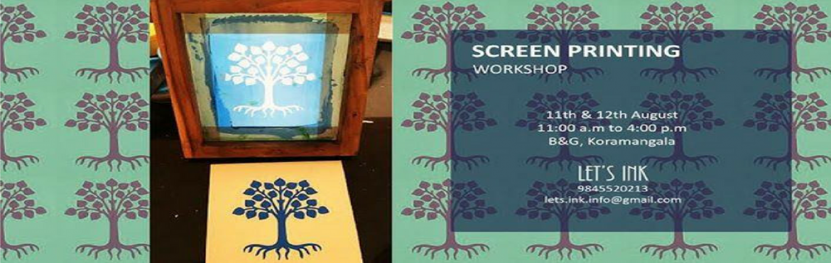Book Online Tickets for Screen printing workshop by Lets Ink  Fa, Bengaluru. Learn the complete process of screen printing & print your own t-shirts, saris, bed linens, gift wraps, coasters,gift bags, envelopes, visiting cards & much more. A 2 day course at Bloom & Grow, Koramangala from 10 am to 4 pm.   &nbs