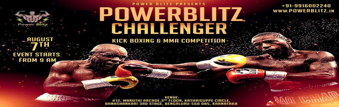 Book Online Tickets for Power Blitz Challenger Kick Boxing And M, Bengaluru. Power Blitz Challenger (Kick Boxing & MMA ) Power Blitz Challenger (Kick Boxing & MMA )