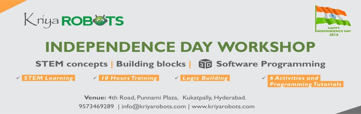 Book Online Tickets for INDEPENDENCE DAY ROBOTICS WORKSHOP, Hyderabad. Kriya Robots conducting three days Robotics Worshop in Hyderabad.  Highlights:  Training on Robots and building blocks with STEM concepts, 3D intelligent software  Why shoud every Studentattend?  1. Evolving of Robotics from M