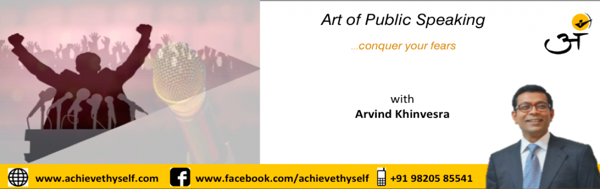 Book Online Tickets for Art of Public Speaking, Mumbai. Duration:  10 sessions (Mon – Wed – Friday) Time:  6:30pm – 8:30pm