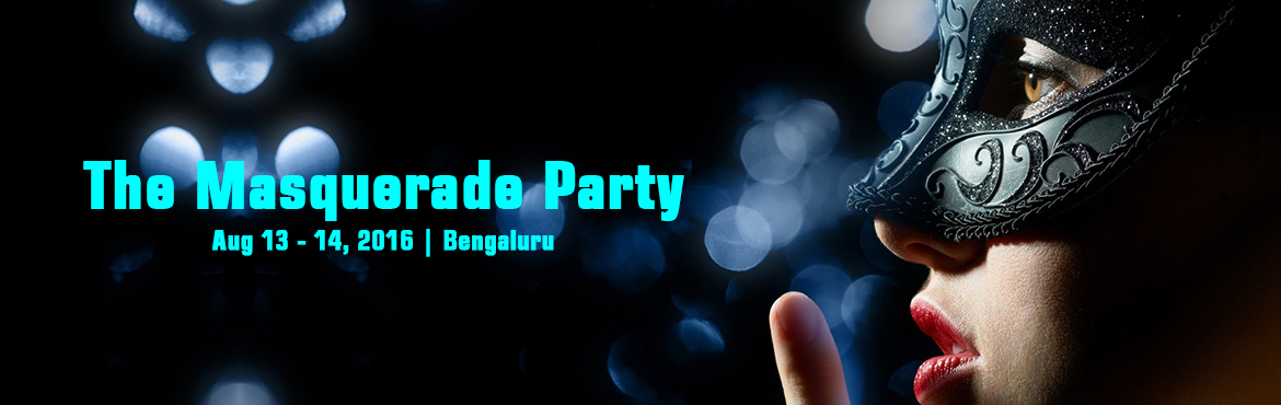 Book Online Tickets for The Masquerade Party - With dj miss <3, Bengaluru. THE MASQUERADE PARTY.. ITS GOING TO BE THE BEST PARTY TO BEGIN YOUR SEMESTER &nbsp; DATE :13TH AUGUST 2016 VENUE: MARKS GRANDEUR HOTEL(STRONA BAR) YESHWANTPUR TIME:GATES OPEN AT 10:00pm (BUS WILL BE AVAILABLE FOR THOSE AROUND ACHARYA COLLEGE AND SAPT