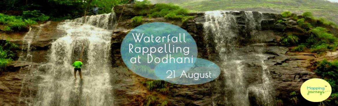 "Book Online Tickets for Waterfall Rappelling at Dodhani Waterfal, Mumbai. Team Mapping Journeys!""Anything that gets your blood racing is probably worth doing."" Location: Dodhani waterfall near Panvel.Date: 21st Aug 2016.Height: Appx 115 ftGrade: Thrilling.Cost:Rs. 850/- per head.What is Rappelling?A descen"