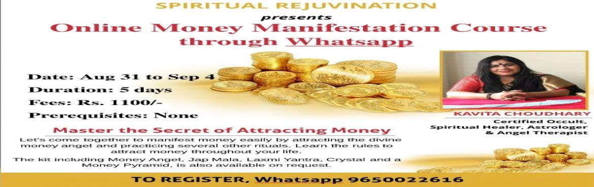 Book Online Tickets for Money Manifestation Whatsapp Course, NewDelhi.   Master the Secret of Attracting MoneyDate: August 31 to September 4 Duration: 5 Days   Fees: Rs. 1100/- Prerequistes: NoneLet\'s come together to manifest money easily by attracting the divine money angel and practicing several other rituals.