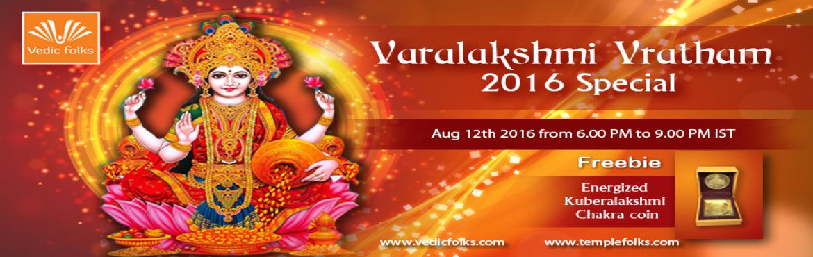 Book Online Tickets for Varalakshmi Vratham Special - Lakshmi Ho, Chennai. Vedicfolks takes pride in performing Goddess Lakshmi Homam on the most auspicious day of Varalakshmi Vratham to maintain the continuous flow of money. Goddess Lakshmi HomamChanting Kanakdhara Lakshmi StotramAbhishek and Lotus Archana to Goddess