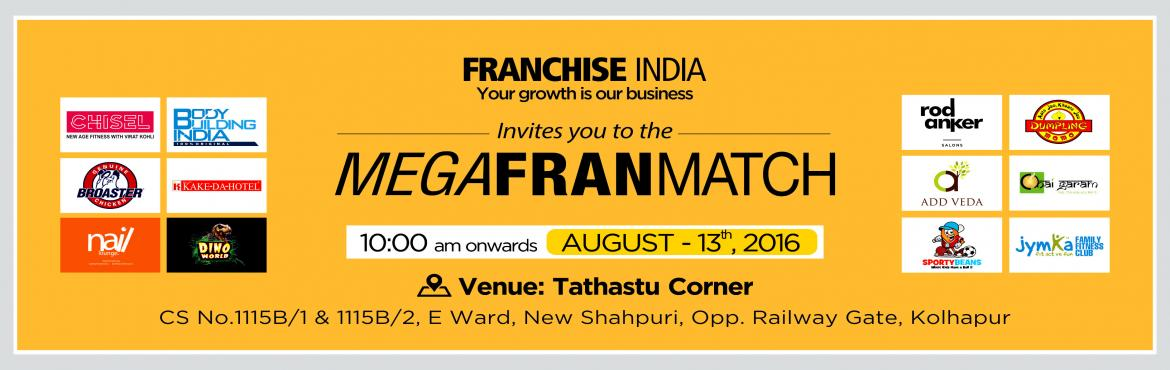 Book Online Tickets for Mega FranMatch- Pune, Pune. MEGA FRAN MATCH - Franchisee comes face to face with the franchisor One of its kind concepts from Franchise India, MegaFranMatch (MFM) brings together the prospective franchisees and the franchisor on a single platform based on their business require