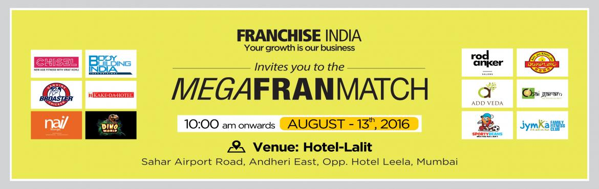 Book Online Tickets for Mega FranMatch- Mumbai, Pune. MEGA FRAN MATCH - Franchisee comes face to face with the franchisor One of its kind concepts from Franchise India, MegaFranMatch (MFM) brings together the prospective franchisees and the franchisor on a single platform based on their business require
