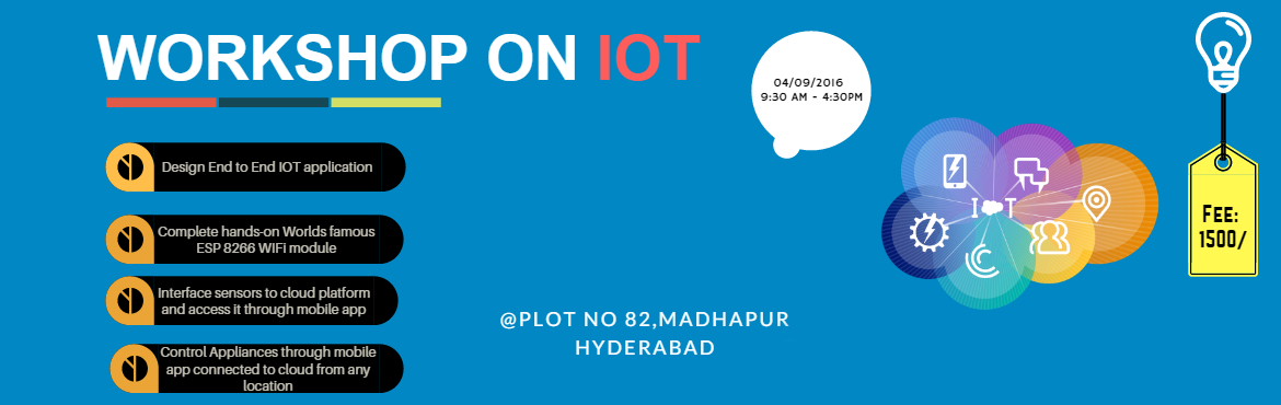 Book Online Tickets for Workshop on Internet of Things, Hyderabad. IOT [INTERNET OF THINGS]  This workshop is mainly aimed to create awareness on IOT by giving Hands-on experience of building an IOT application.  Target Audience: Anyone who want to explore IOT.       Workshop Contents: Morning se