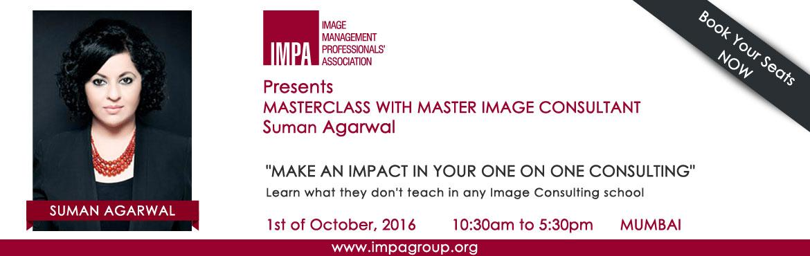 Book Online Tickets for IMPA Masterclass with Suman Agarwal, Mumbai. NOTE: This Masterclass is open to Image Consulting professionals only.   Image Management Professionals Association (IMPA) announces an exciting new event, a Masterclass with Master Image Consultant, Suman Agarwal   \