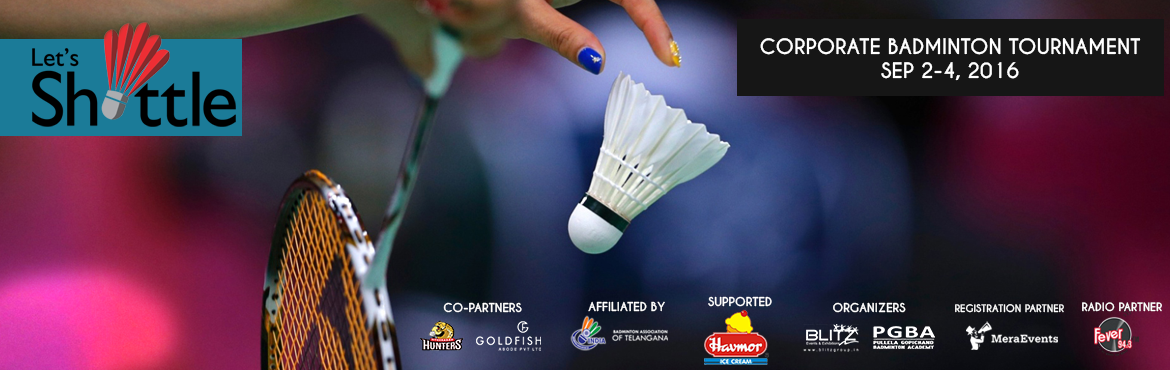 Book Online Tickets for LETS SHUTTLE - CORPORATE BADMINTON TOURN, Hyderabad. Follow the below link and find the scheduled draws. Link: https://drive.google.com/drive/folders/0BwiJYYx06SyiSHRScUdJNTlndUU   Blitz events is back with another exciting event rising its bars to a whole new level of euphoria. After 2 succe